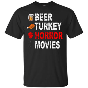 Beer Turkey Horror Movies The Best Thanksgiving Ever T-Shirt