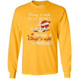 Being a CHIEF WIFE is a Privilege Long Sleeve T Shirt