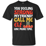 Christmas Call Me Elf One More Time Shirt