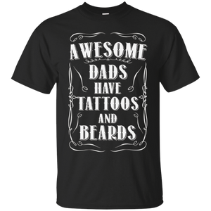 Awesome Dads Have Tattoos And Beards T Shirt