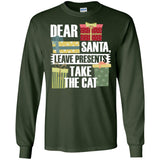 Dear Santa Leave Presents Take The Cat - Christmas Ls TShirt