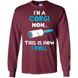 I'm a Corgi Mom This Is How I Roll T-Shirt