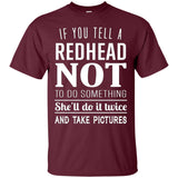 If You Tell A Redhead Not To Do Something She'll Do It Twice