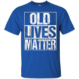 Old Lives Matter T Shirt Parents Gifts Grandparents Gifts JAQ T-Shirt