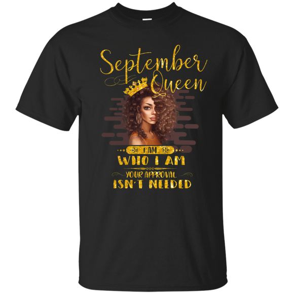 September Queen I Am Who I Am Birthday Gift T-shirt