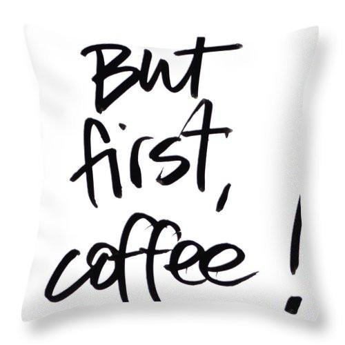 "Mugz, Tumblerz & More But First, Coffee Throw Pillow 14"" x 14"" / Yes"