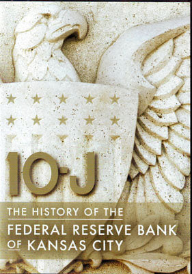 10-J: The History of the Federal Reserve Bank of KC