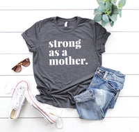 Strong as a Mother - Motherhood Themed Crew Neck T-Shirt