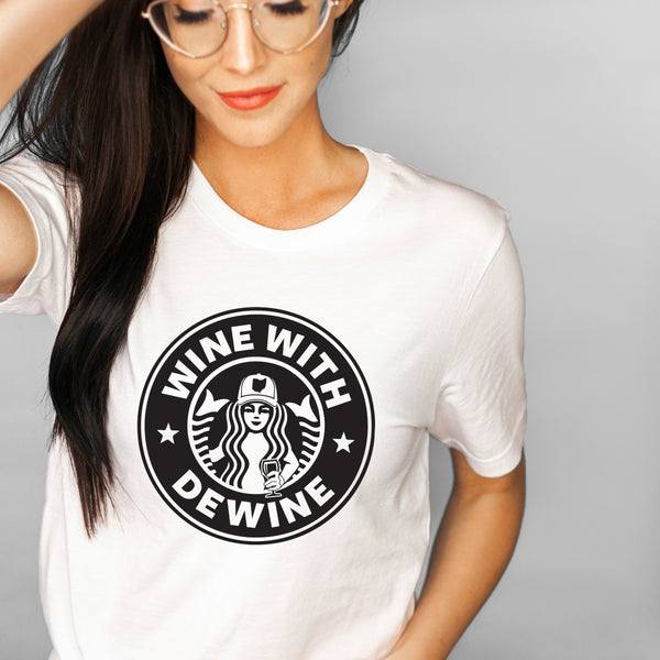 Wine With DeWine - Ohio Quarantine Wine Lover Themed Crew Neck T-Shirt