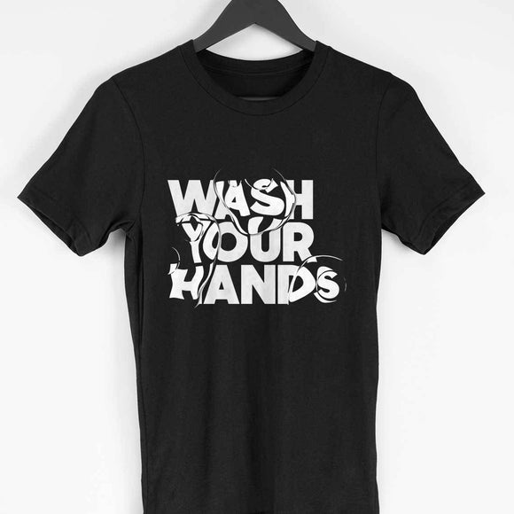 Wash your hands - Black Tshirt