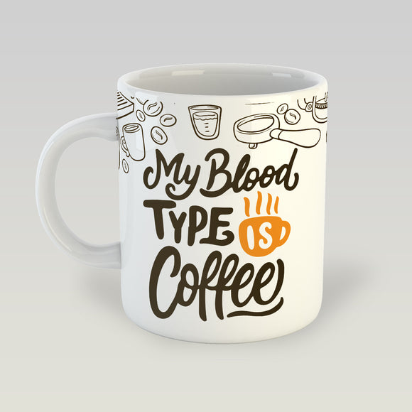 My Blood Type - Coffee Mug