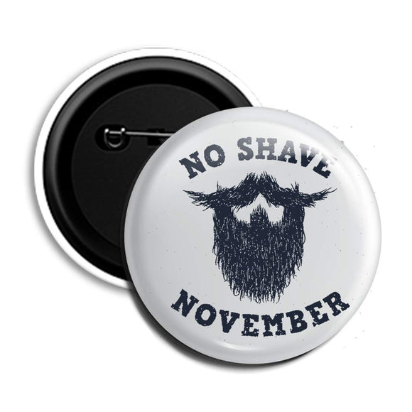 No Shave November Button Badge
