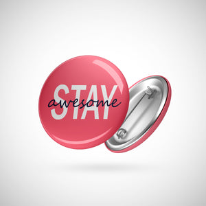 Stay Awesome Round Pin Badge