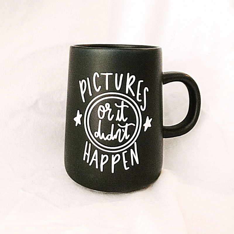 Pictures or it Didn't Happen | 15 oz Coffee Mug
