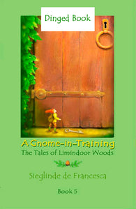 Dinged copy of A Gnome-in-Training: book 5