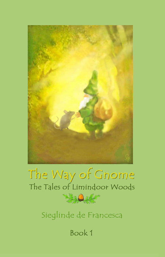 The Way of Gnome - Book1 - The Tales of Limindoor Woods