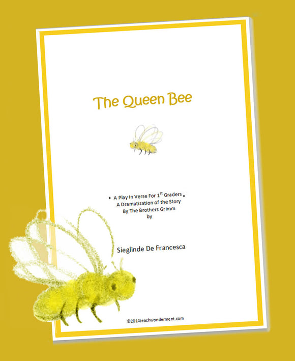 The Queen Bee, a 1st Grade play in verse to print