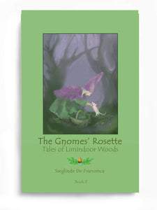 The Gnomes' Rosette: Book 3 - The Tales of Limindoor Woods