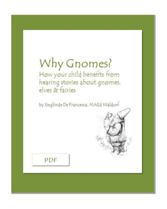 Why Gnomes? How your child benefits from hearing about gnomes, elves & fairies - PDF