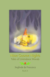 Nine Gnome Nights: Book 4 - The Tales of Limindoor Woods