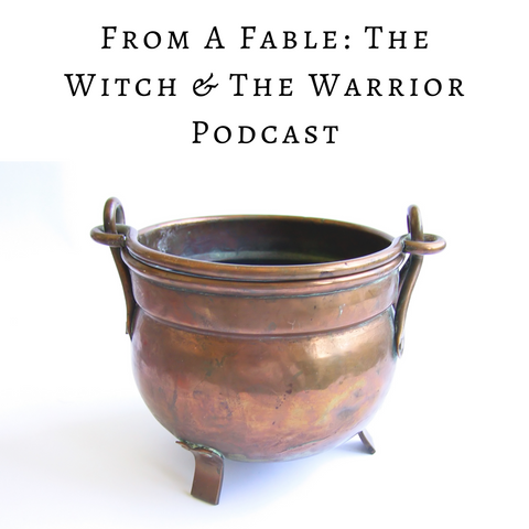 From A Fable the Witch and the Warrior Podcast
