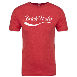 Drink Water T-shirt- Mens Cut