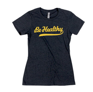 Womens #BeHealthy Tee