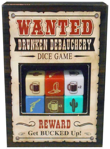 WANTED DRUNKEN DEBAUCHERY DICE