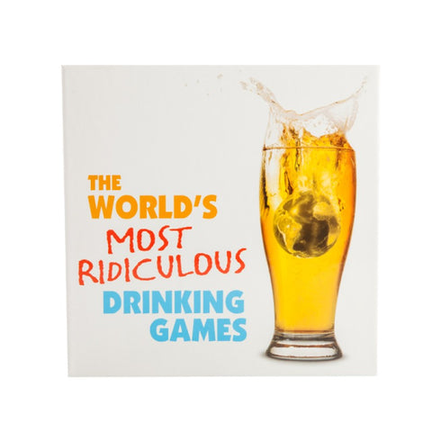THE WORLDS MOST RIDICULOUS DRINKING GAME
