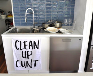 CLEAN UP CUNT -TEA TOWEL