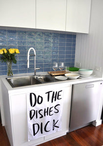 DO THE DISHES DICK- TEA TOWEL