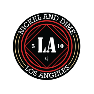 Nickel and Dime LA