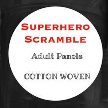 Load image into Gallery viewer, FEBRUARY RETAIL - Superhero Scramble - Adult Panels WOVEN