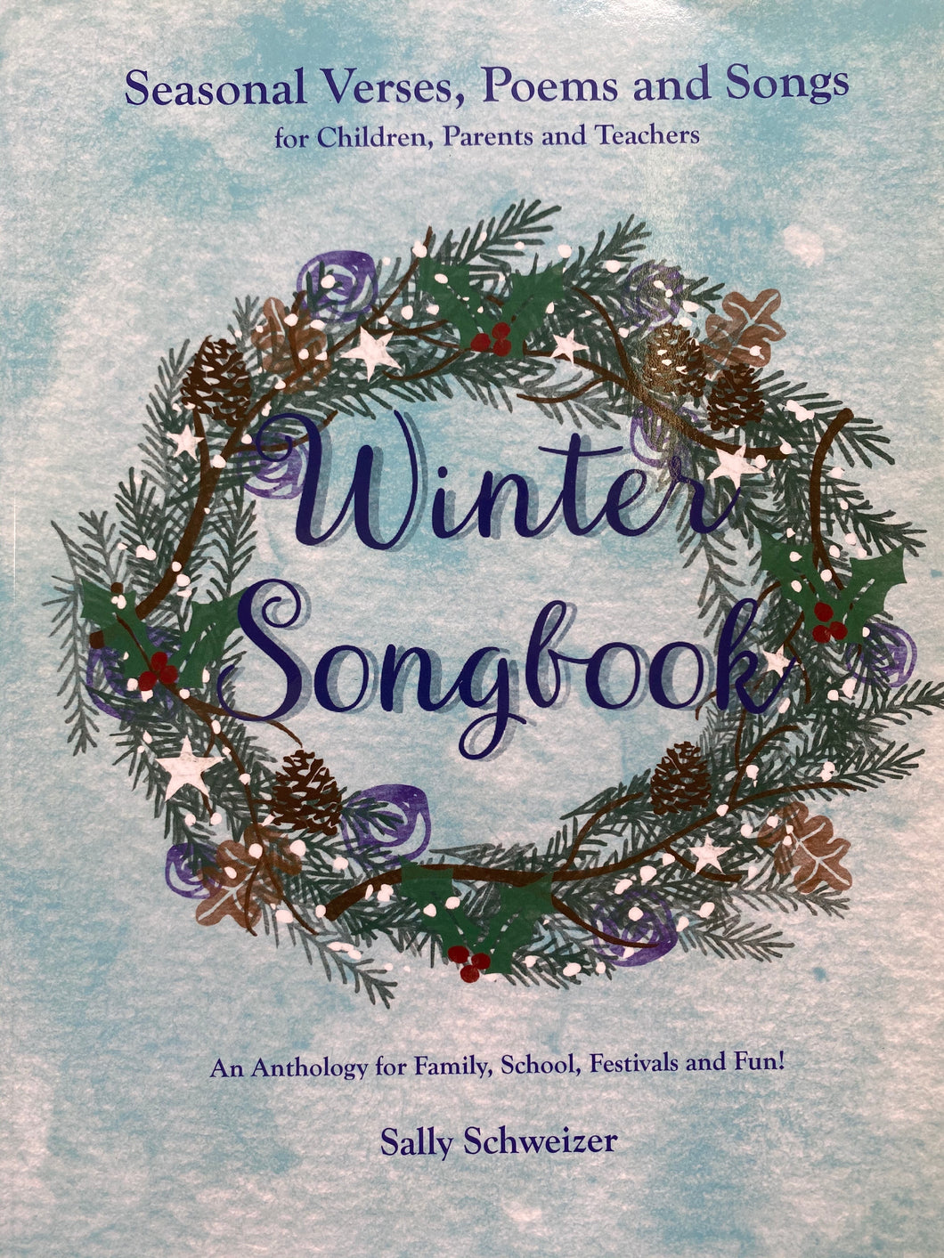 Winter Songbook - Seasonal Verses, Poems and Songs for Children, Parents and Teachers