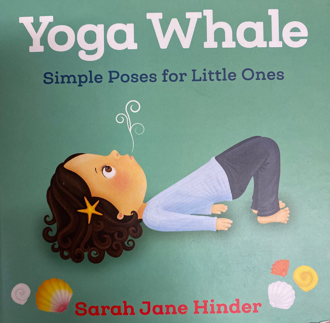 Yoga Whale - Simple Poses For Little Ones