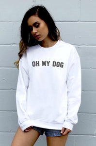 OH MY DOG Sweatshirt
