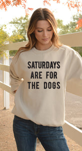 Saturdays Are For The Dogs Sweatshirt