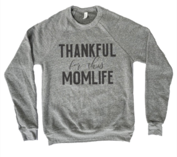 THANKFUL for this MOM LIFE Sweatshirt