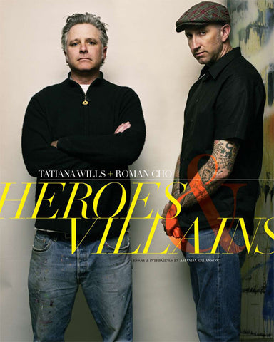 Tatiana Wills and Roman Cho - Heroes & Villians: Portraits of Contemporary Artists
