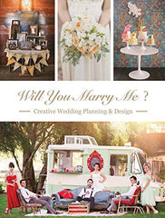 Will You Marry Me? Wedding Planning and Design