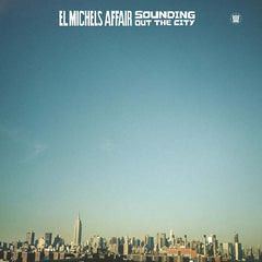 EL MICHELS AFFAIR: Sounding Out The City