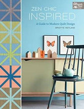 Zen Chic Inspired: A Guide to Modern Quilt Design by Brigitte Heitland