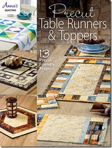 Precut Table Runners & Toppers: 13 Precut Friendly Projects