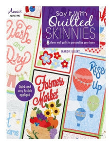 Say It With Quilted Skinnies by Margie Ullery