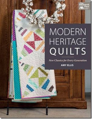 Modern Heritage Quilts: New Classics for Every Generation by Amy Ellis