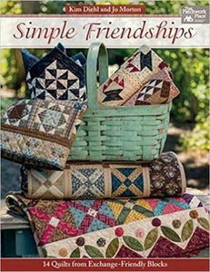 Simple Friendships: 14 Quilts from Exchange-Friendly Blocks by Kim Diehl, Jo Morton