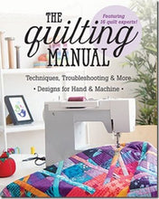 The Quilting Manual: Techniques, Troubleshooting & More 100+ Designs for Hand & Machine Quilts included