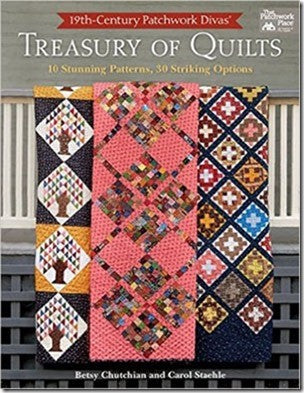 19th-Century Patchwork Divas' Treasury of Quilts by Betsy Chutchian & Carol Staehle