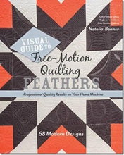 Visual Guide To Free-Motion Quilting Feathers: 68 Modern Designs - Professional Quality Results on Your Home Machine by Natalia Bonner