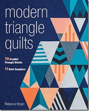 Modern Triangle Quilts: 70 Graphic Triangle Blocks 11 Bold Samplers by Rebecca Bryan